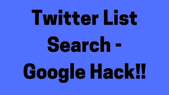 Twitter List Search Google Hack