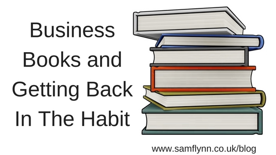 Business Books and Getting Back In The Habit